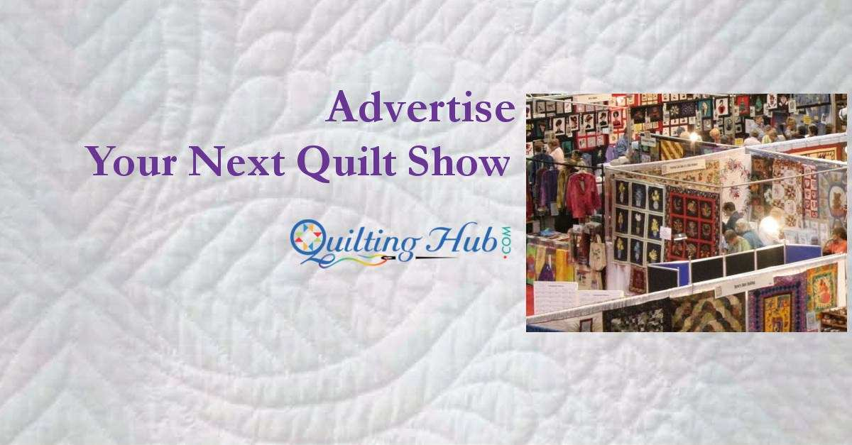 Advertise Your Next Quilt Show