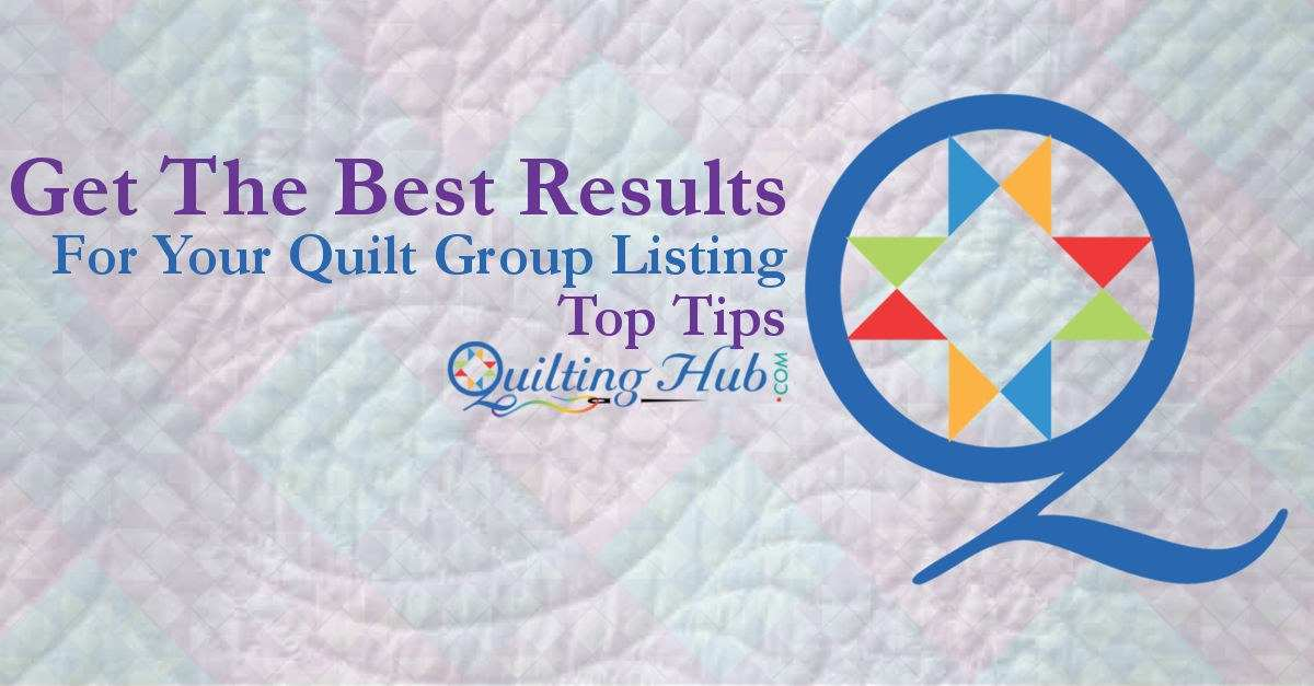 Maximize Your Group Listing on QuiltingHub