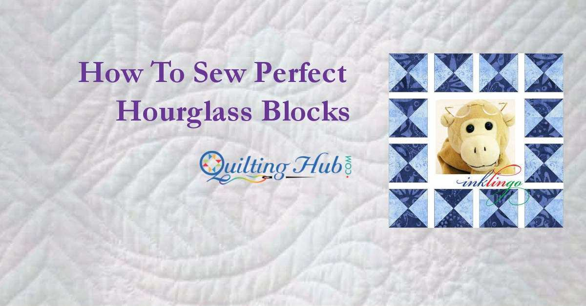 How to sew Perfect Hourglass Blocks with Inklingo