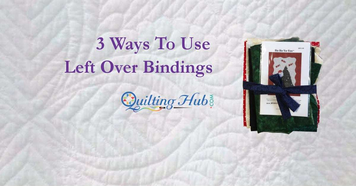 3 Ways to Use Left Over Bindings