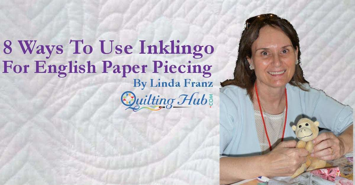 8 Fast Ways To Use Inklingo For English Paper Piecing