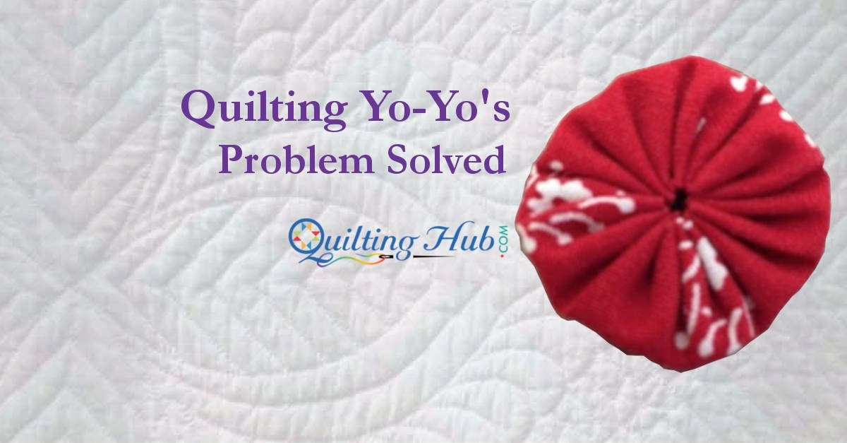 Quilting Yo-Yos - Problem Solved