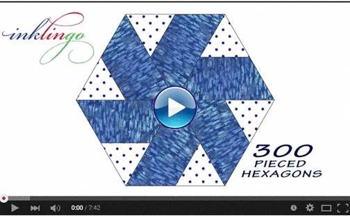 VIDEO - 300 Pieced Hexagons