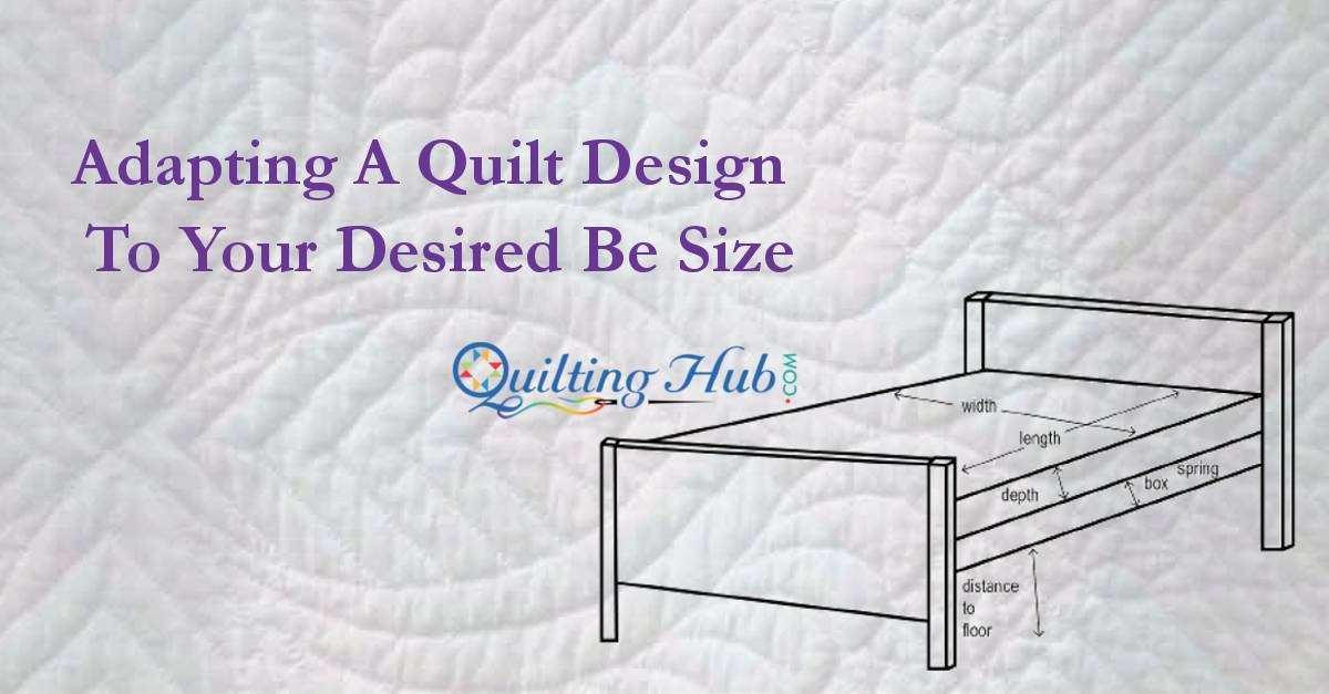 Adapting A Quilt Design To Your Desired Bed Size