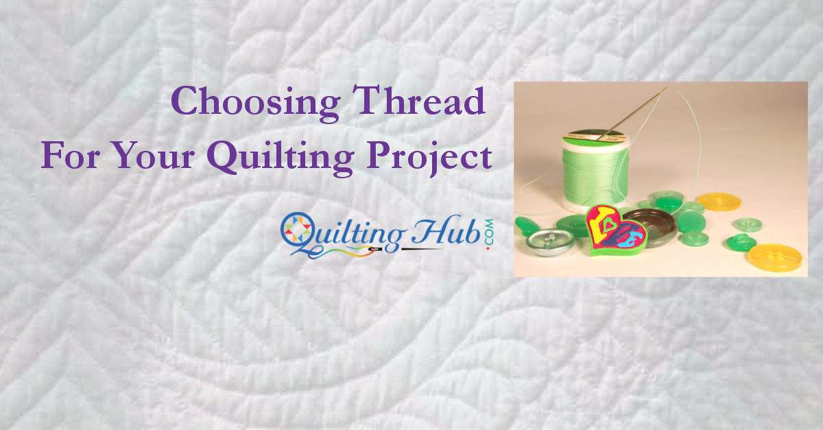 Choosing Thread For Your Quilting Project