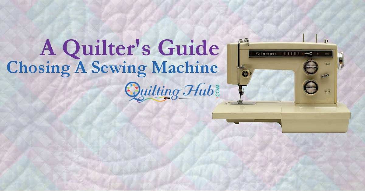 A Guide to Choosing a Quilter's Sewing Machine