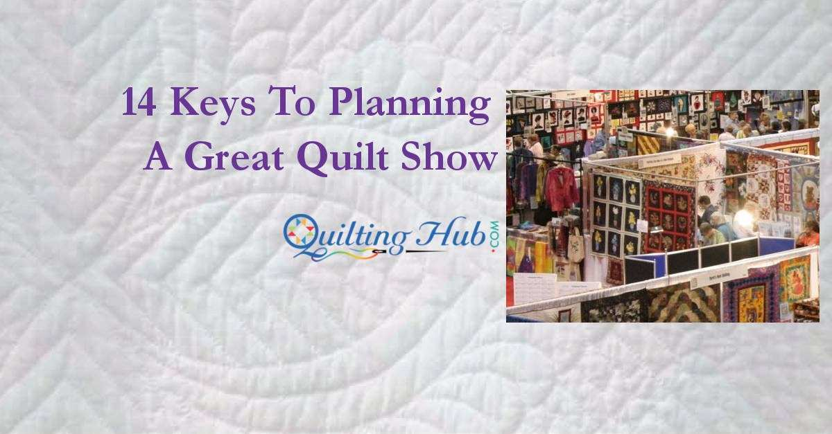 14 Keys to Planning a Great Quilt Show