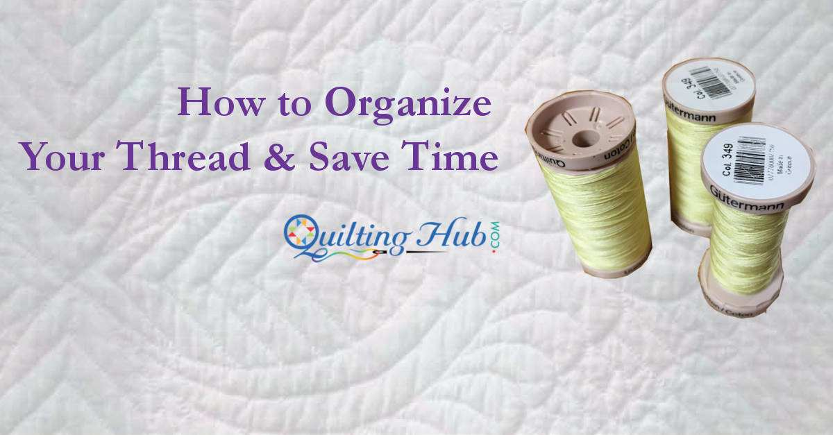 How to Organize Your Thread And Save Time