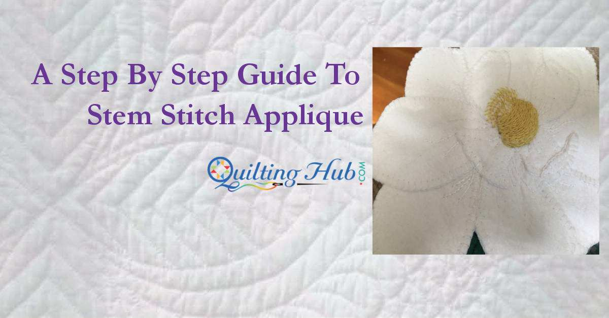 A Step By Step Guide To Stem Stitch Applique