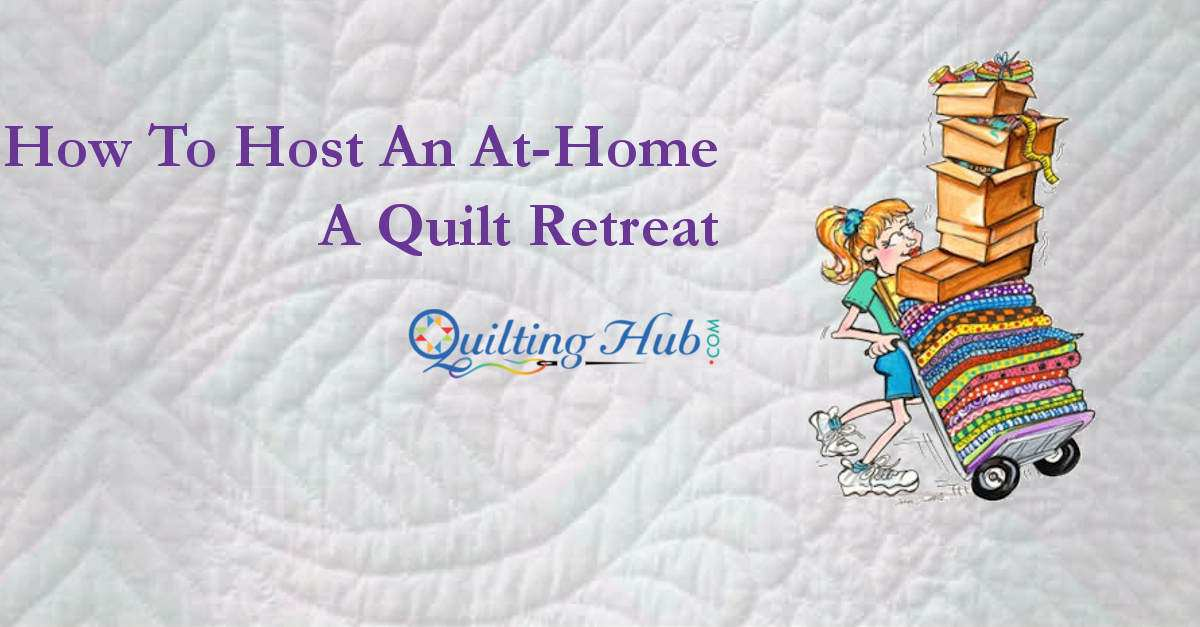 How To Host An At-Home Quilt Retreat