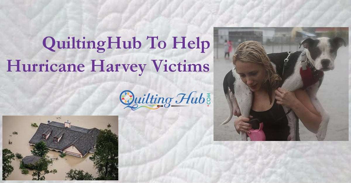 QuiltingHub To Help Hurricane Harvey Victims