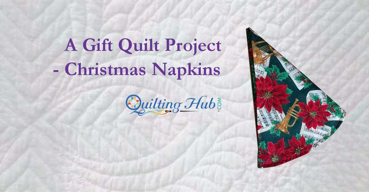 A Gift Quilt Project - Christmas Napkins