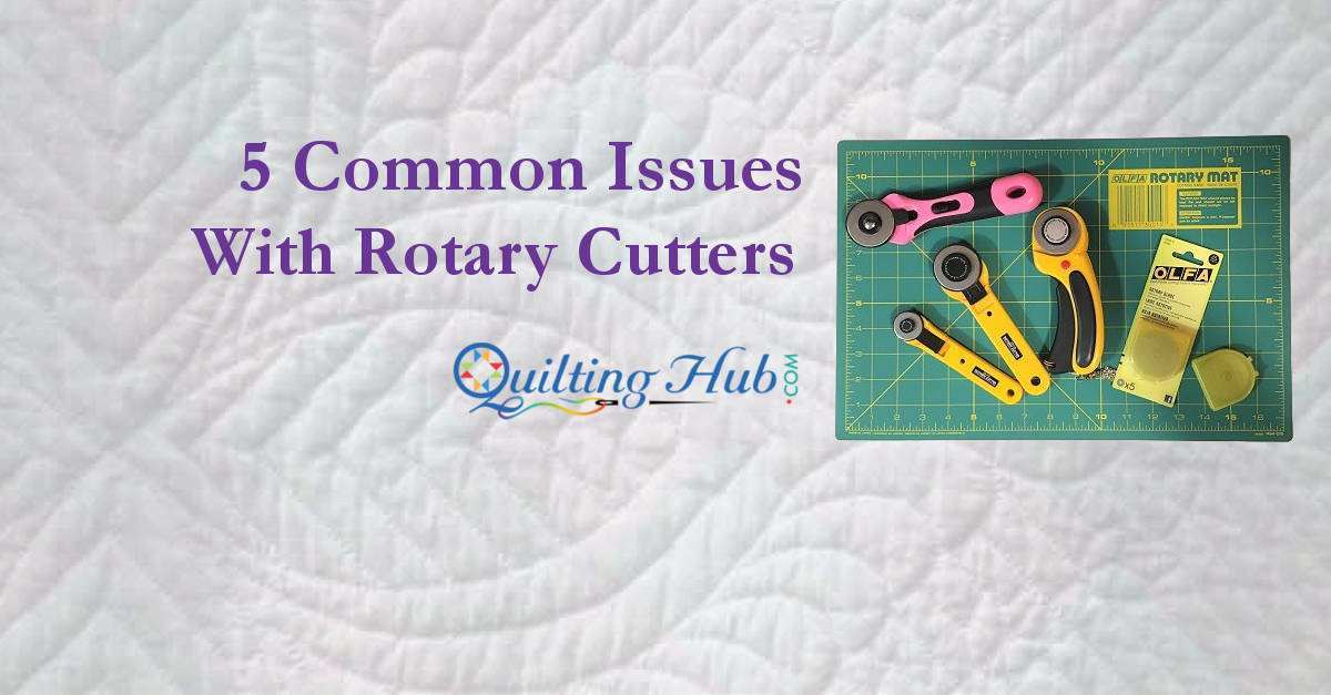 5 Common Issues With Rotary Cutters