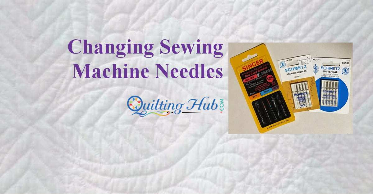 Changing Sewing Machine Needles