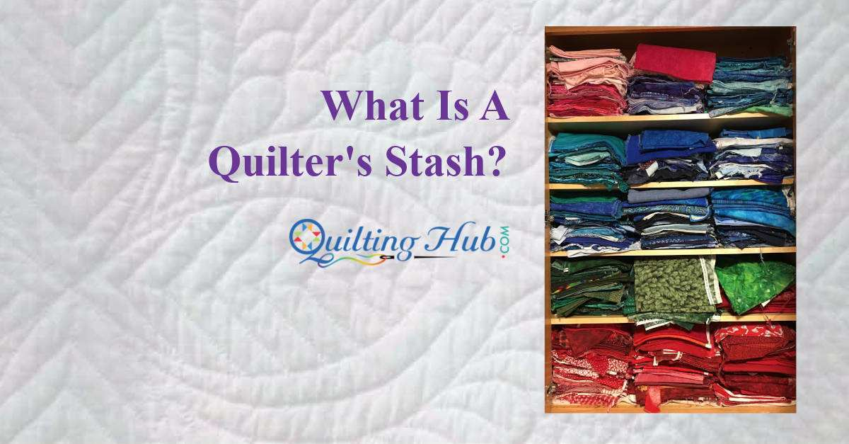 What is a Quilter's Stash?