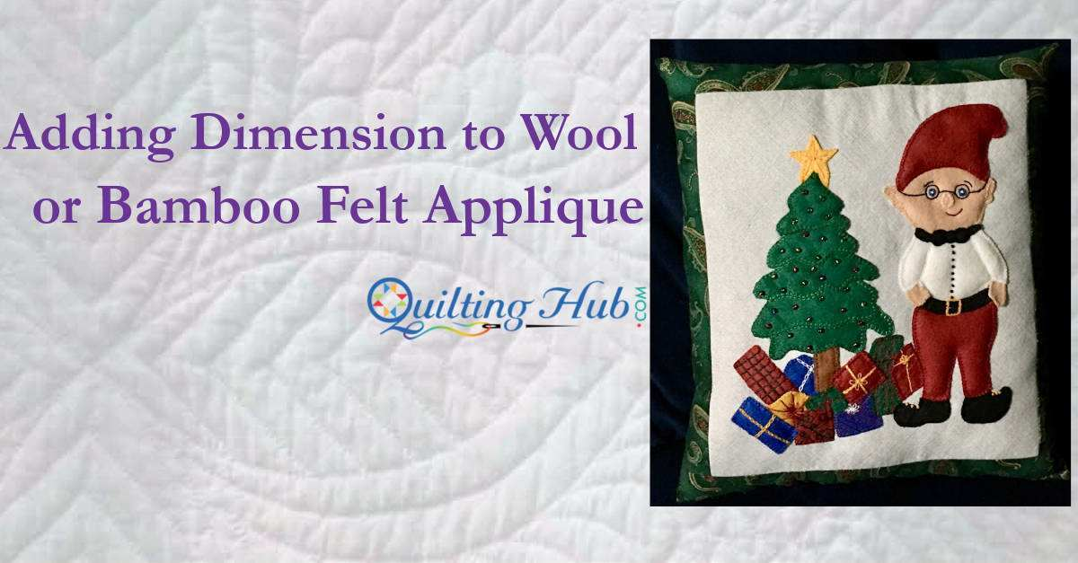 Adding Dimension to Wool or Bamboo Felt Applique