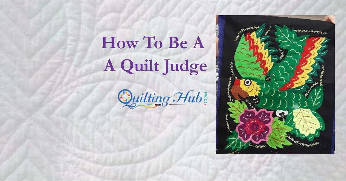 How To Be A Quilt Judge