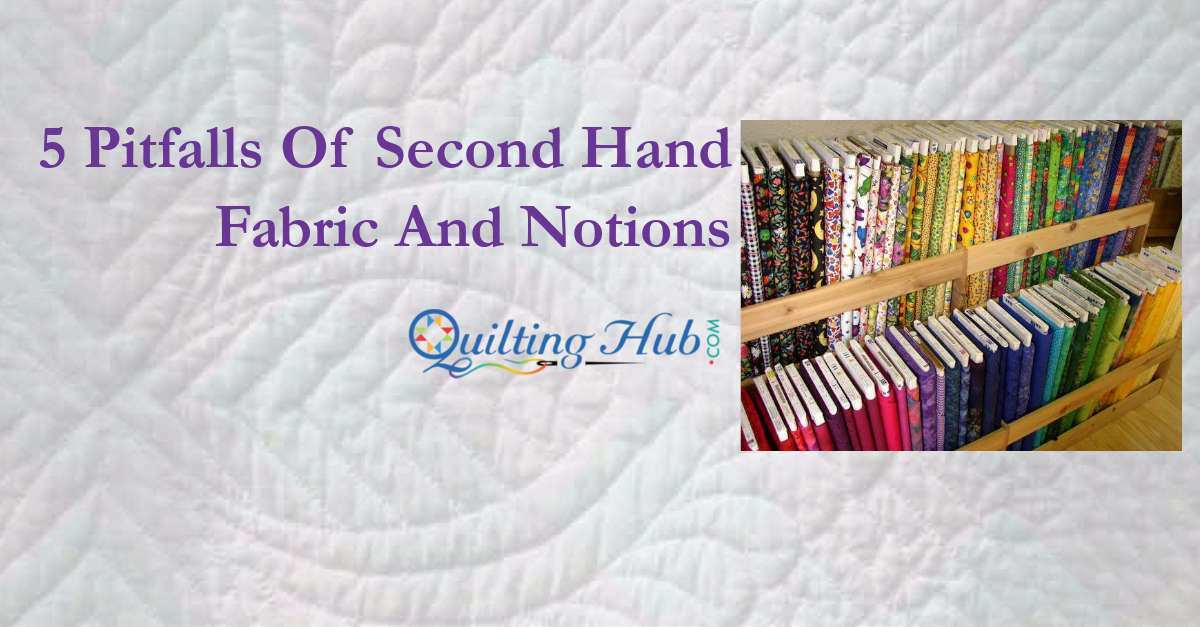 5 Pitfalls Of Second Hand Fabric And Notions