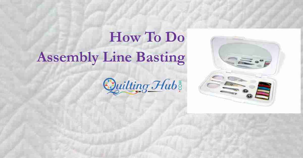 How To Do Assembly Line Basting