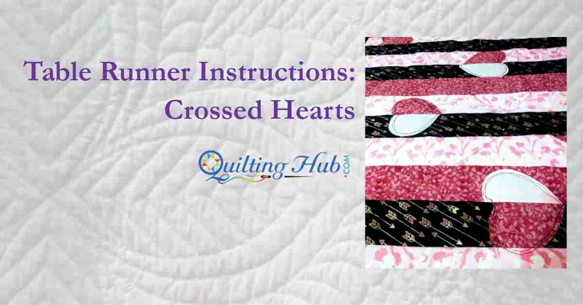Table Runner Instructions - Crossed Hearts
