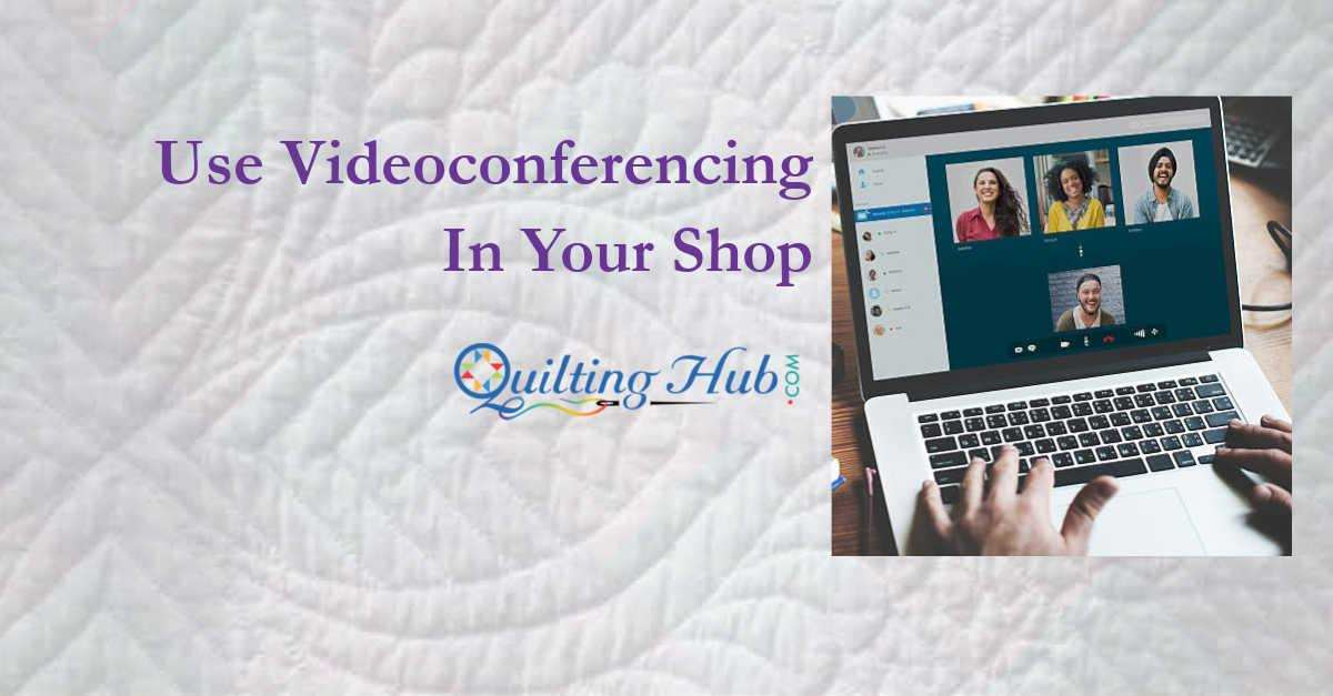 Use Videoconferencing In Your Shop