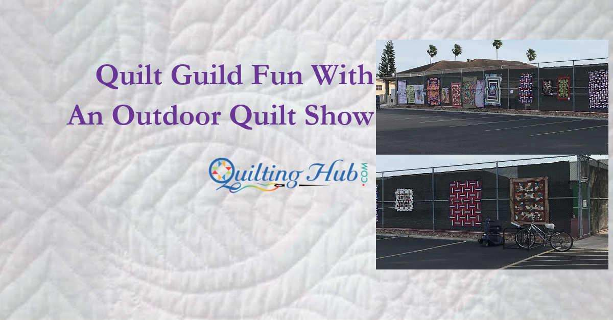 Quilt Guild Fun With An Outdoor Quilt Show