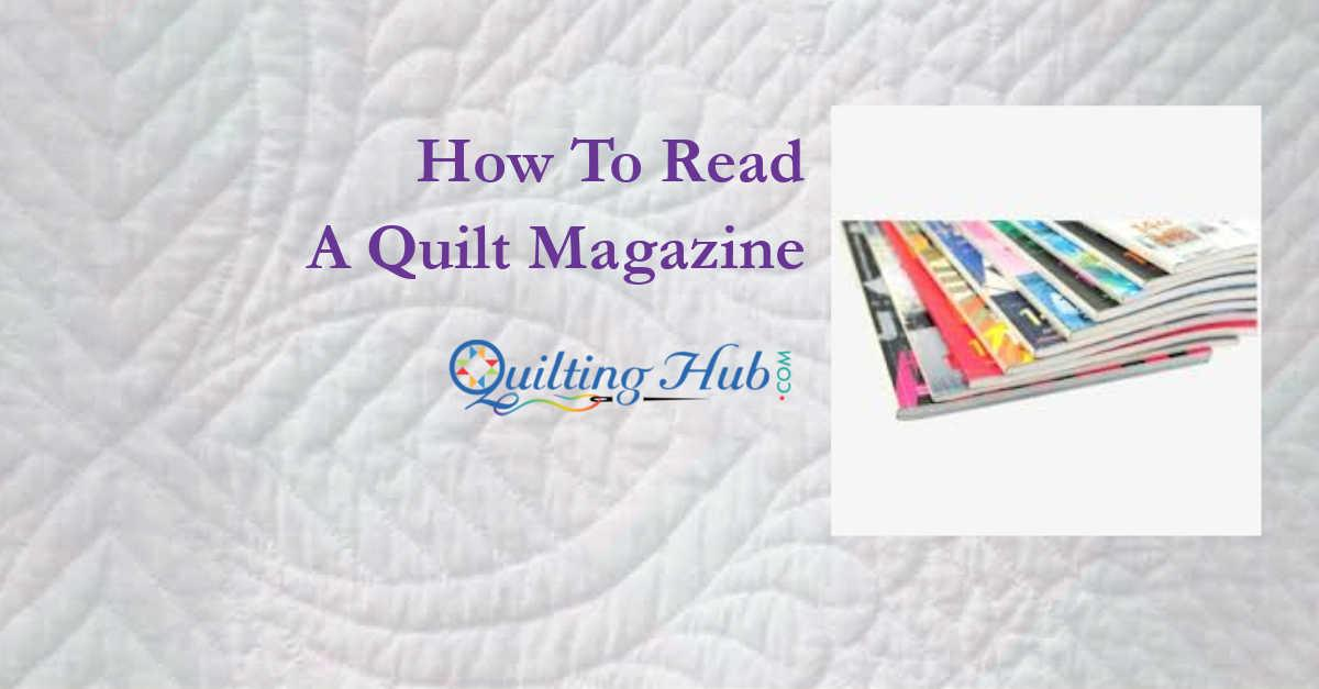 How To Read A Quilt Magazine