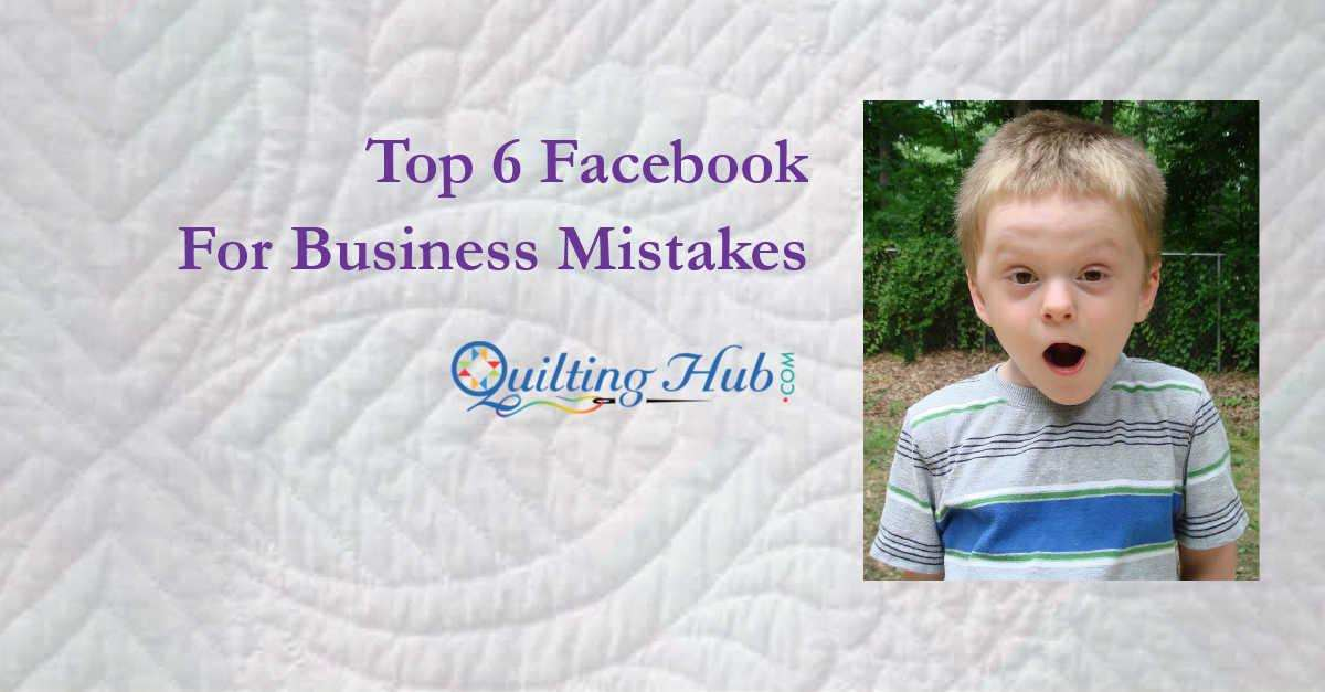 Top 6 Facebook For Business Mistakes
