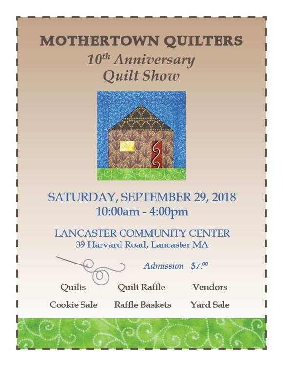 Mothertown Quilters 10th Anniversary Quilt Show in Lancaster, Massachusetts on QuiltingHub