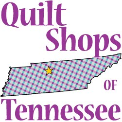 Tennessee Quilt Shop Directory Most Trusted Source